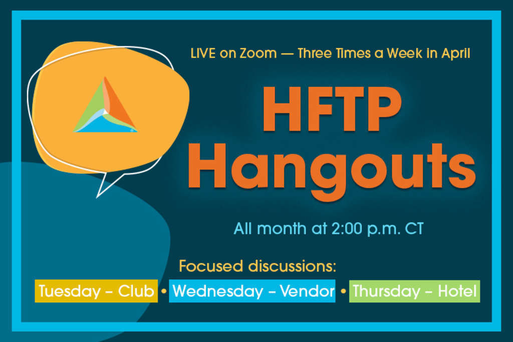 HFTP to Host Series of Hangouts to Bring Hospitality Professionals Together Online
